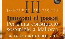 III Jornades tècniques: Innovant el passat: Per a una construcció sostenible a Mallorca